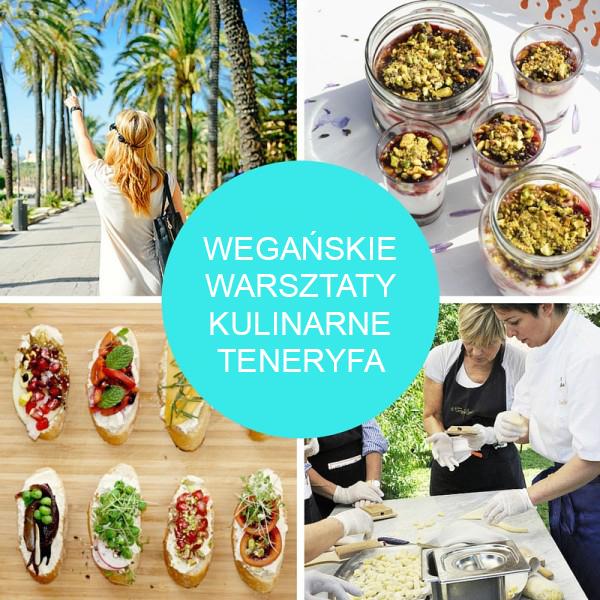 Wegańskie warsztaty kulinarne na Teneryfie